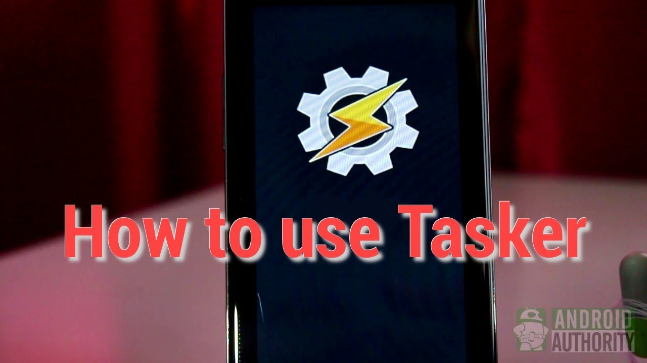 How to use Tasker : A Beginner's Guide