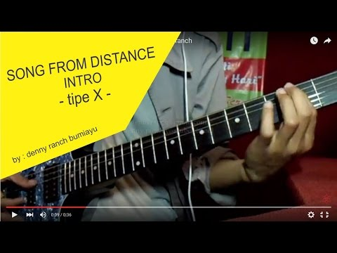 tipe X - SONG FROM DISTANCE INTRO cover - by denny ranch
