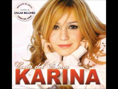 Karina y La re Pandilla   Cosas del Amor
