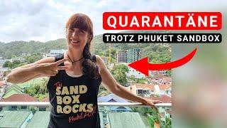 Phuket Sandbox kann zur teuren Überraschung werden: Erfahrungsbericht einer betroffenen (Deutsch)