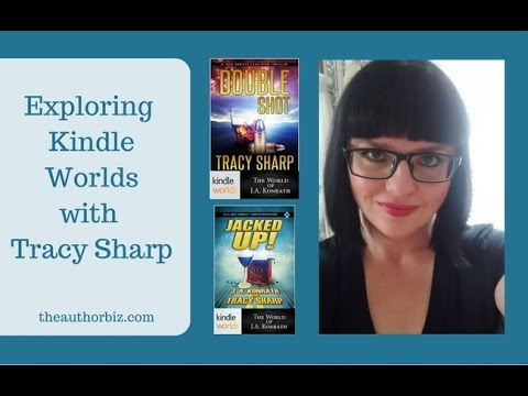 Exploring Kindle Worlds with Tracy Sharp