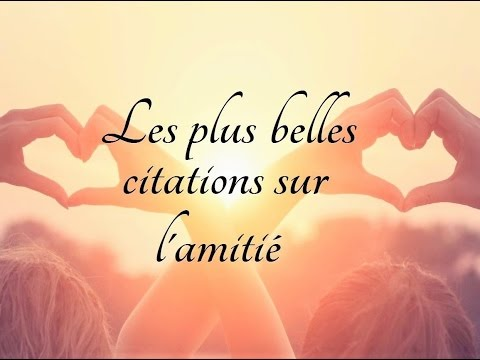 les plus belles citations sur l 39 amiti youtube. Black Bedroom Furniture Sets. Home Design Ideas