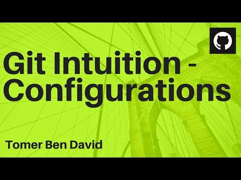 Git Intuition - Configurations
