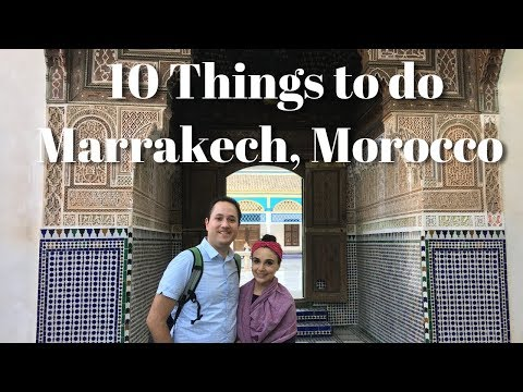 10 Things to do in Marrakech Morocco