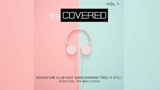 "Adventure Club feat. Sara Diamond ""Feel It Still"" (Portugal. The Man Cover)"