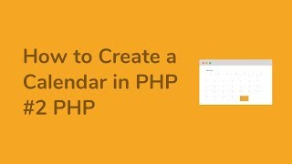 How to Create a Calendar in PHP ( Part2 PHP ) Mp3