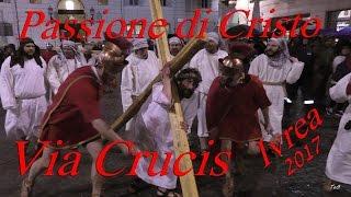 Passione di Cristo 2017 - La via Crucis