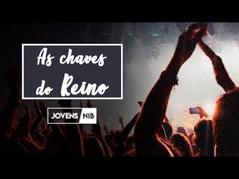 jovens-|-as-chaves-do-reino-|-18.04.20
