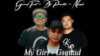 Gsquad - My Girl by GroundFirst, Messiah, Bx Promotor NB Production