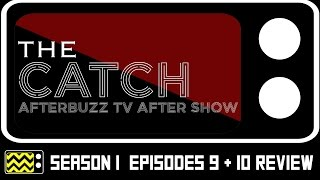 The Catch Season 1 Episodes 9 & 10 Review & After Show | AfterBuzz TV