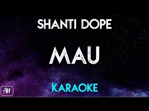 Shanti Dope - MAU (Karaoke Version/Instrumental)