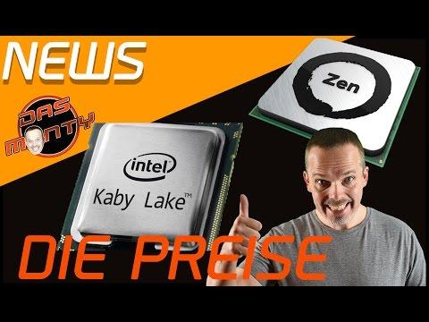 PREISE für AMD ZEN und INTEL KABY LAKE + Leistungsinfos KabyLake - News - Das Monty