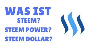 Was ist Steem, Steem Power & Steem Dollar?? - Tutorial