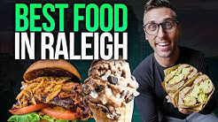 The BEST FOOD in Raleigh, North Carolina