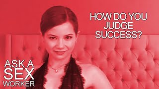 Ask a Sex Worker with Alice Little - How do You Judge Success?