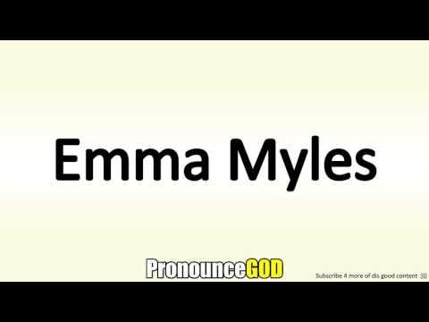 How To Pronounce Emma Myles
