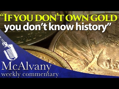 """If You Don't Own Gold You Don't Know History"" 