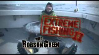 Extreme Fishing With Robson Green S02E01