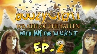 BOOZYCRAFT! Wrath of the Fallen w/ MKtheWorst: Ep. 2 GUH YO BUTT LOOKS GREAT!!