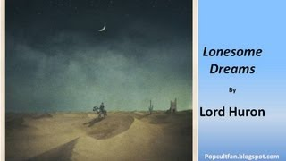 Lord Huron - Lonesome Dreams (Lyrics)