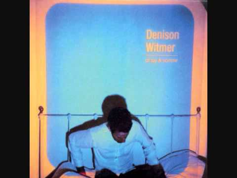 Denison Witmer - You and Me