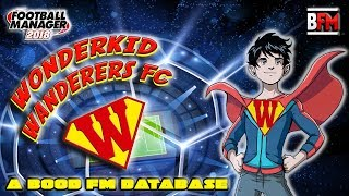 FM18 - EP1 Wonderkid Wanderers FC - A Bood FM Database - Football Manager 2018
