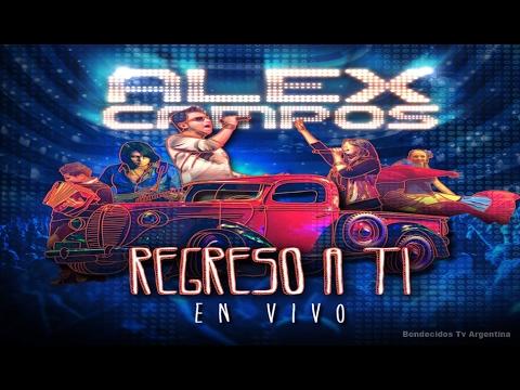 Alex Campos - Regreso a Ti concierto en vivo Full HD 2014