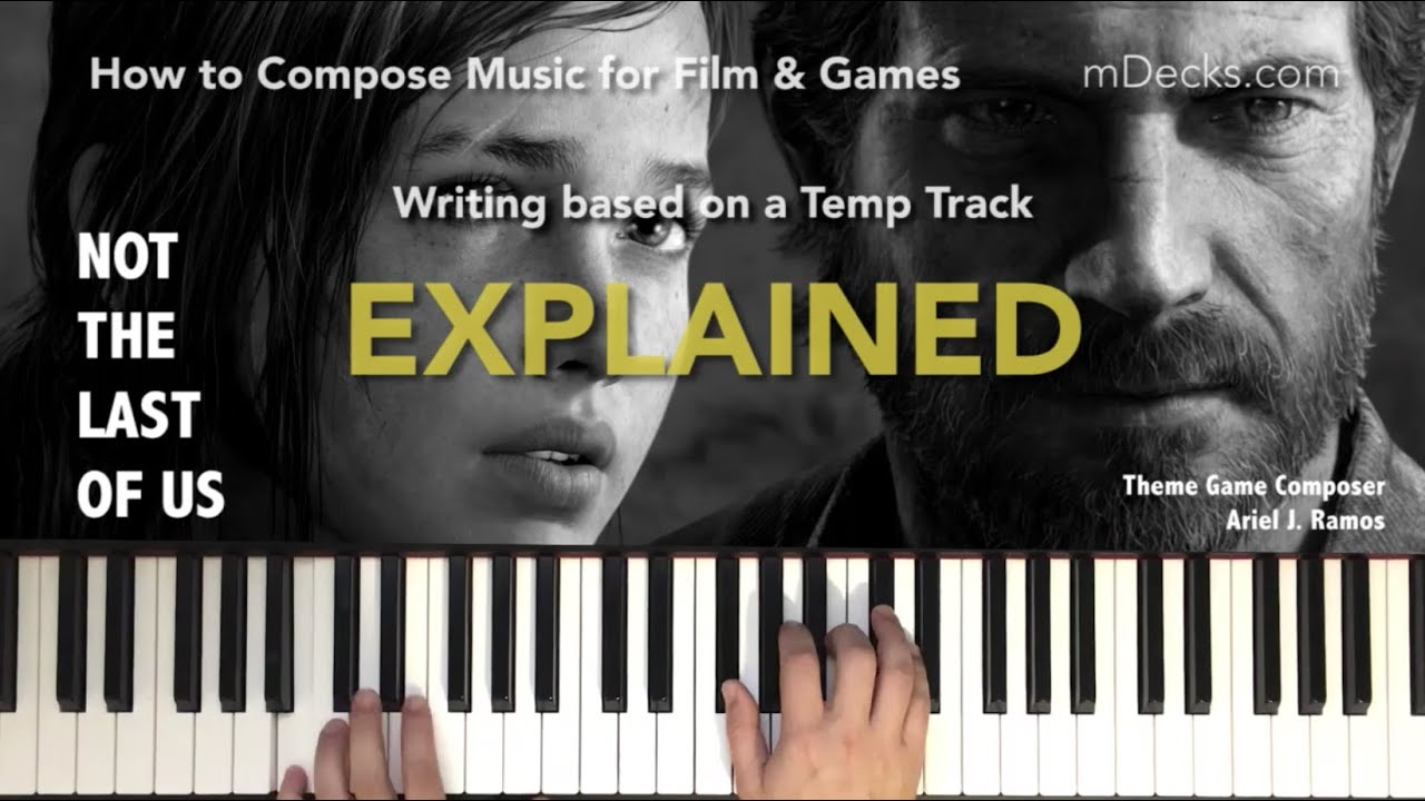 The Last of Us - How to compose music for games & film (EXPLAINED ...