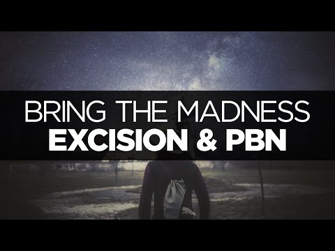 [LYRICS] Excision & Pegboard Nerds - Bring the Madness (ft. Mayor Apeshit)