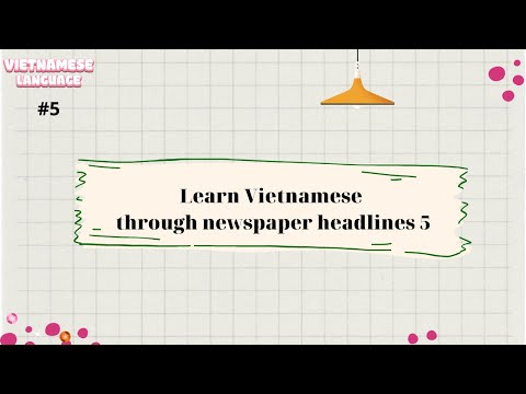 #5 Học tiếng Việt qua tiêu đề báo 新聞の見出しを通してベトナム語を学ぶ Learn Vietnamese through newspaper headlines