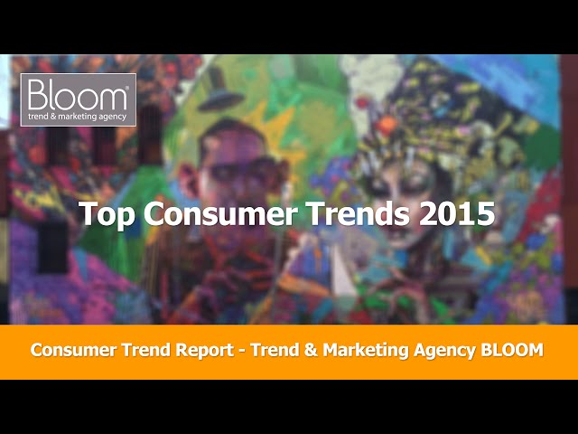 Top Consumer Trends 2015 - Trend Report from Bloom