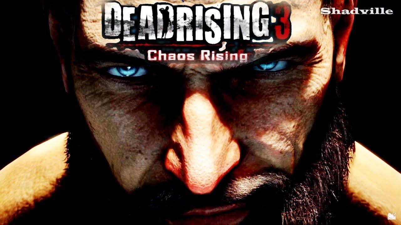 Dead Rising 3 Chaos Rising Нерассказанные истории Прохождение. Эпизод 3: Расцвет Хаоса - YouTube