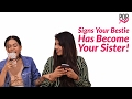 Signs Your Bestie Has Become Your Sister! - POPxo