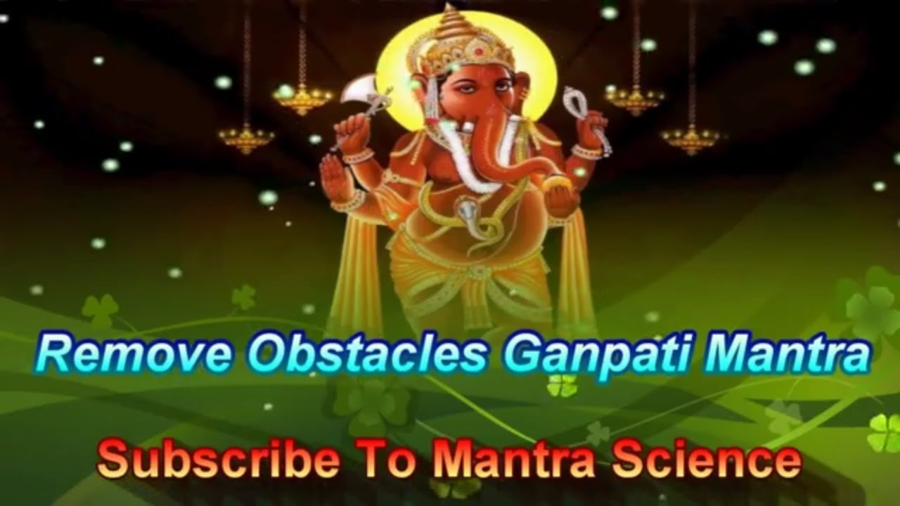 Ganesh Mantra To Remove Obstacles