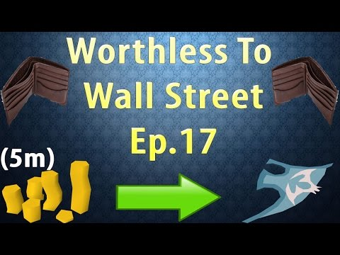 Worthless to Wall Street Ep 17!! UNREAL PROGRESS!! [OSRS Merching] [5M Start]