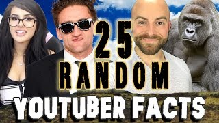 25 RANDOM YOUTUBER FACTS - PART 2