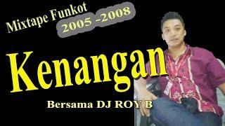 Mengenang DJ Roy B (Mixtape Funkot 2005)