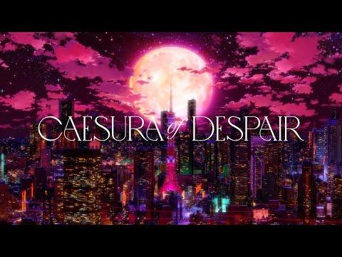||:Caesura of Despair / IRyS