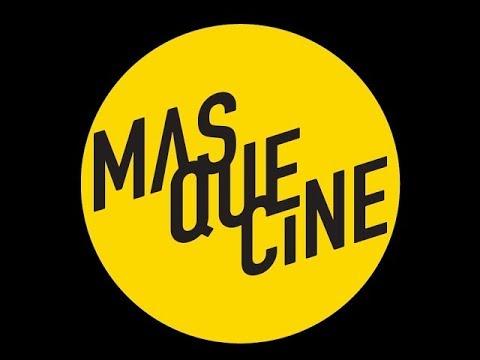 MAS QUE CINE #311 (Semana del 9 de julio del 2017)