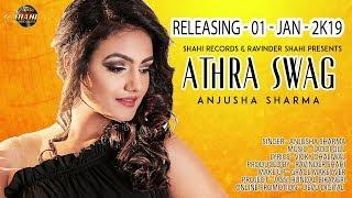 ʀᴇʟᴇᴀsɪɴɢ 𝟶𝟷 ᴊᴀɴ 𝟸𝟶𝟷𝟿 | ANJUSHA SHARMA || ATHRA SWAG TEASER || LATEST PUNJABI SONG 2019