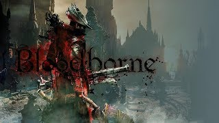 Bloodborne GMV The 69 Eyes Sister Of Charity