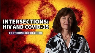 Intersections #1: HIV and COVID-19 - Hydroxychloroquine Trial