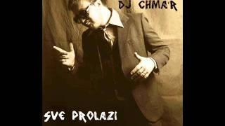 Sve prolazi - Edo Maajka ft. Saša Antić [DJ Chma