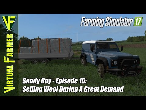 Let's Play Farming Simulator 17 - Sandy Bay, Episode 15: Selling Wool During A Great Demand