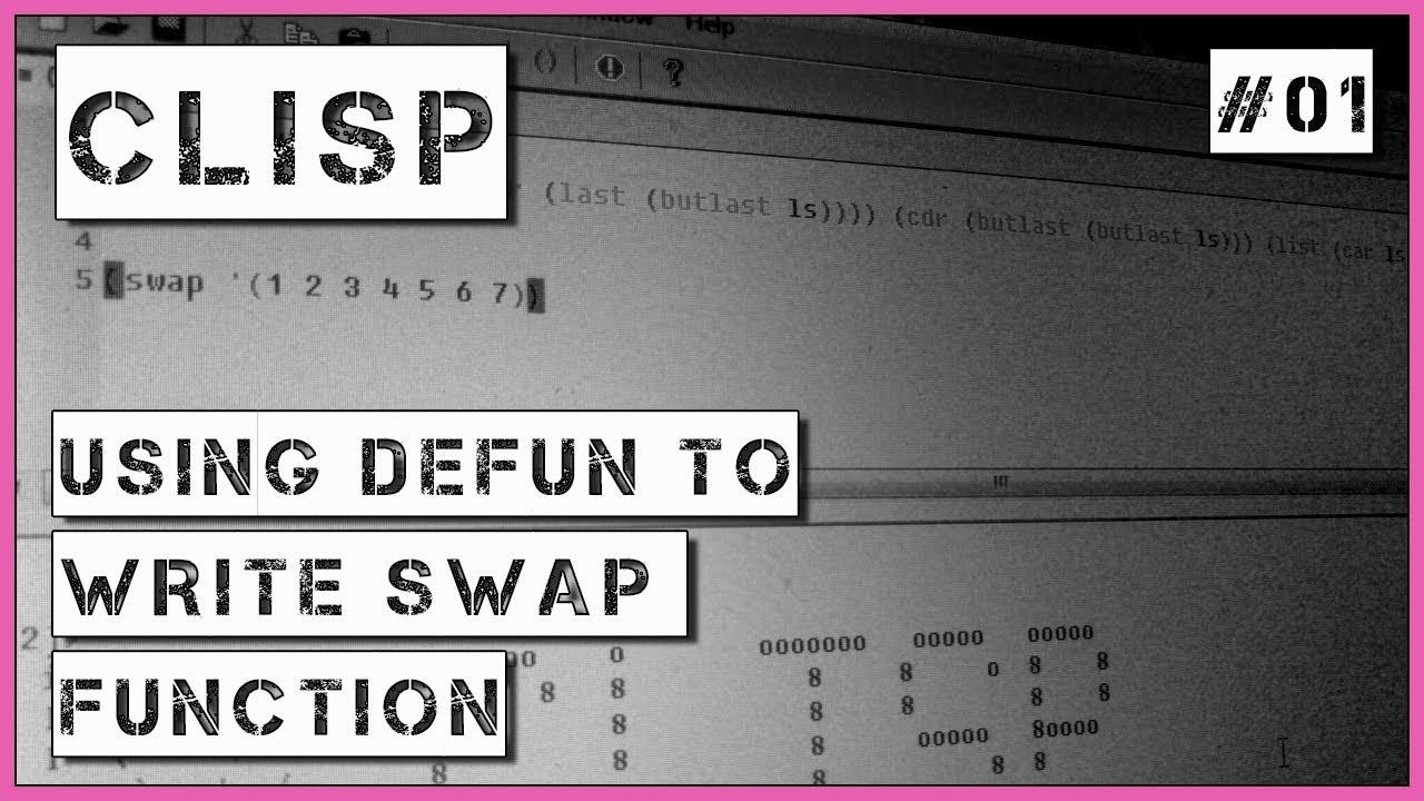 LISP 01 Using defun to write swap function example