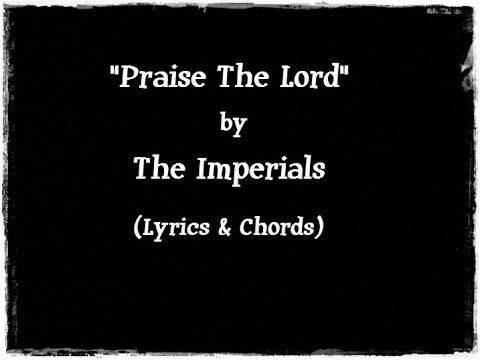 Praise The Lord Keyboard Chords By The Imperials Worship Chords