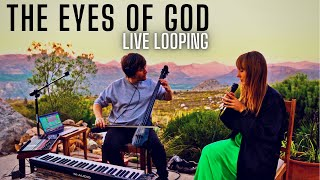 THE EYES OF GOD - Lİve Looping - By Reinhardt & Mandie Buhr (Official Music Video)