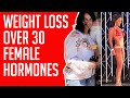 Weight Loss Over 30 | Female Hormones