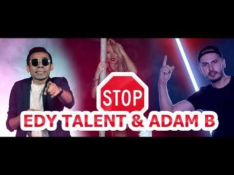 Edy Talent si Adam B - STOP STOP (PROMO)