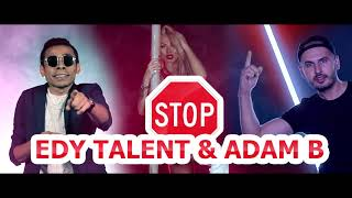 Edy Talent si Adam B - STOP STOP (PROMO)